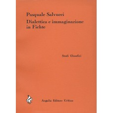 Salvucci P. Dialettica e immaginazione in Fichte