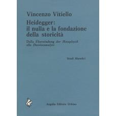 Vitiello V. Heidegger. Il nulla e la fondazione della storicità