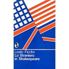 Fiedler Leslie Lo straniero in Shakespeare