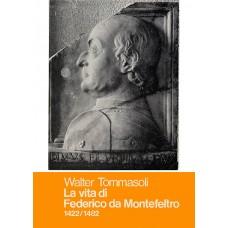 Tommasoli W. La vita di Federico da Montefeltro