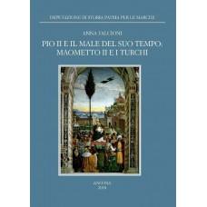 Falcioni A., Pio II e il male del suo tempo: Maometto II e i turchi - Studi e testi 40