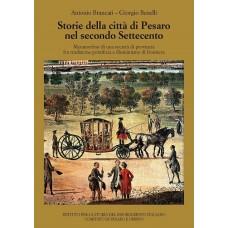 Brancati A. - Benelli G. Storie della città di Pesaro nel secondo Settecento - Collana di Studi storici