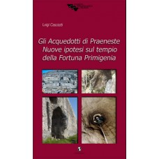 Casciotti L. Gli Acquedotti di Praeneste Nuove ipotesi sul tempio della Fortuna Primigenia