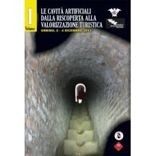 Società speleologica italiana Le cavità artificiali dalla riscoperta alla valorizzazione turistica